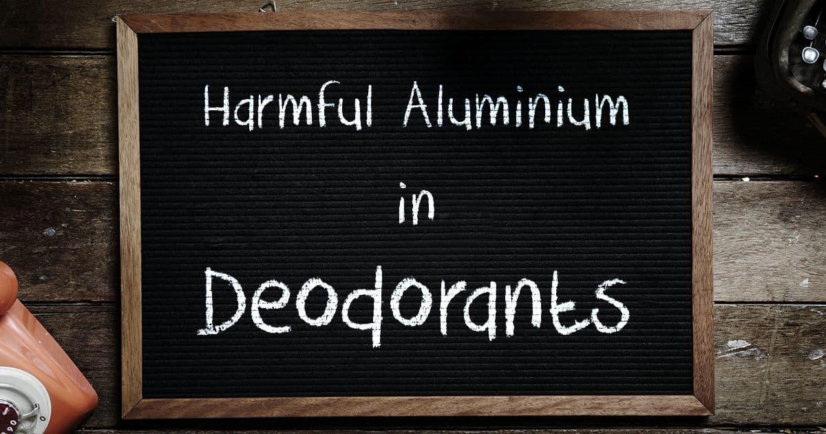 Škodlivosť hliníka v kozmetike - deodorant bez hliníka │ For a Healthy Life